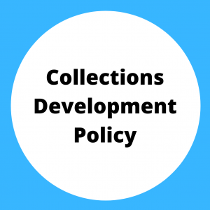 Click for Collections Development Policy PDF